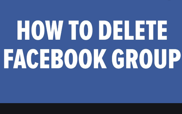 How To Delete A Facebook Group | Steps And Procedures